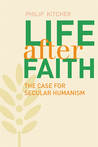 Life After Faith: The Case for Secular Humanism