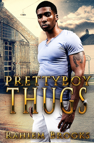 Prettyboy Thugs by Rahiem Brooks