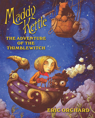 Maddy Kettle: The Adventure of the Thimblewitch