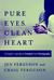 Pure Eyes, Clean Heart by Jen Ferguson