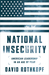 National Insecurity: Americ...