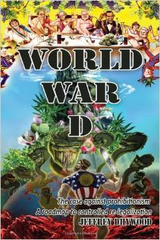 World War D. The Case against prohibitionism, roadmap to controlled re-legalization