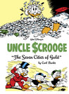 Uncle Scrooge: The Seven Cities of Gold (The Carl Barks Library, #14)
