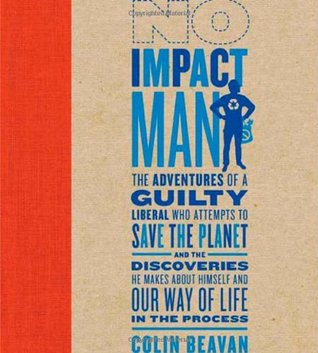 No Impact Man by Colin Beavan