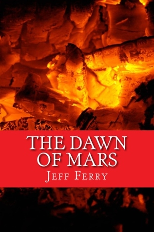 The Dawn of Mars by Jeff Ferry