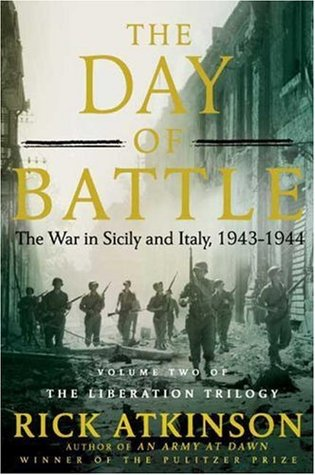 The Day of Battle: The War in Sicily and Italy, 1943-1944 World War II Liberation Trilogy 2