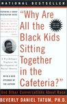 """Why Are All The Black Kids Sitting Together in the Cafeteria?"" by Beverly Daniel Tatum"