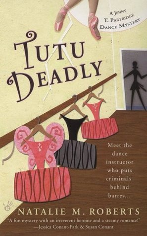 Tutu Deadly by Natalie M. Roberts