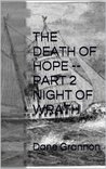 The Death of Hope -- Part 2 Night of Wrath (The Undead War)