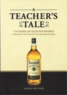 A Teacher's Tale: 175 Years of Scotch Whisky Through the Eyes of William Teacher & Sons