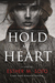 Hold My Heart by Esther M. Soto