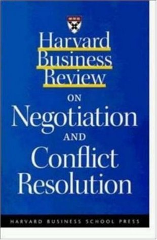 Harvard Business Review on Negotiation and Conflict Resolution by Harvard Business Review