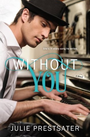 Download free Without You by Julie Prestsater PDF