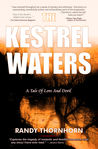The Kestrel Waters by Randy Thornhorn
