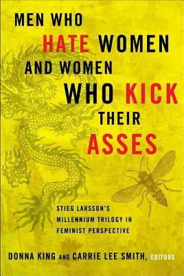 Men Who Hate Women and Women Who Kick Their Asses by Donna  King