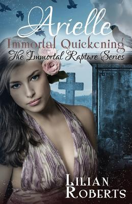 Arielle Immortal Quickening (Immortal Rapture, #4)