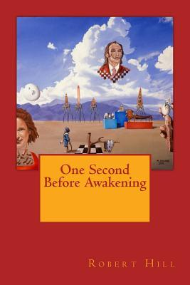 One Second Before Awakening by Robert   Hill