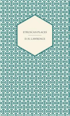 Etruscan Places by D.H. Lawrence