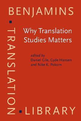 Why Translation Studies Matters by Daniel Gile