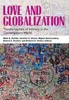Love and Globalization: Transformations of Intimacy in the Contemporary World