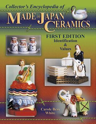 Collector's Encyclopedia of Made in Japan Ceramics: Identification & Values