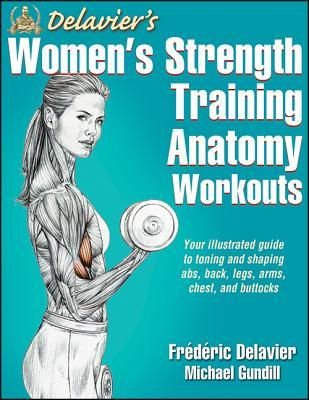 Delavier's Women's Strength Training Anatomy Workouts by Frédéric Delavier