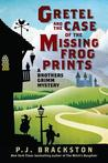 Gretel and the Case of the Missing Frog Prints: A Brothers Grimm Mystery (A Brothers Grimm Mystery, #1)