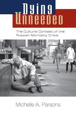 Dying Unneeded: The Cultural Context of the Russian Mortality Crisis