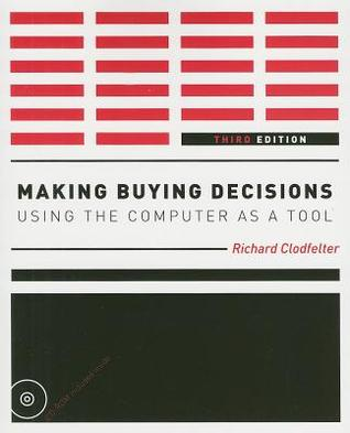 Making Buying Decisions: Using the Computer as a Tool [With CDROM]