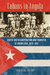 Cubans in Angola: South-South Cooperation and Transfer of Knowledge, 1976–1991