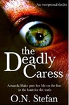 The Deadly Caress by O.N. Stefan