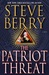 The Patriot Threat (Cotton Malone, #10)