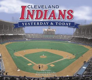 Cleveland Indians: Yesterday & Today