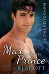 Max and the Prince (Bodyguards Inc. #3)