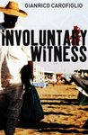 Involuntary Witness (Guido Guerrieri, #1)