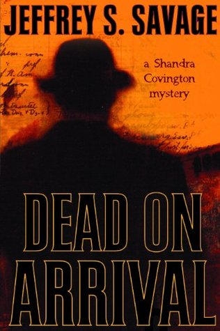 Find Dead on Arrival: A Shandra Covington Mystery (A Shandra Covington Mystery #2) by Jeffrey S. Savage MOBI
