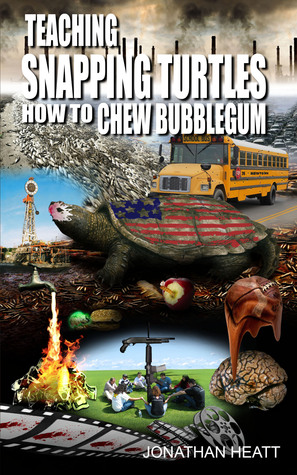 Teaching Snapping Turtles How To Chew Bubblegum by Jonathan Heatt