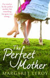The Perfect Mother by Margaret Leroy