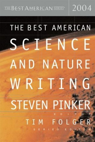 The Best American Science and Nature Writing 2004 by Steven Pinker