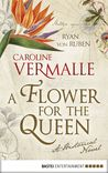 A Flower for the Queen by Caroline Vermalle