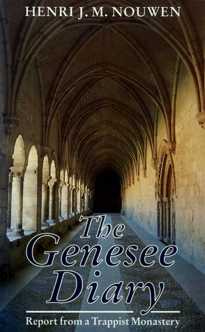 The Genesee Diary by Henri J.M. Nouwen
