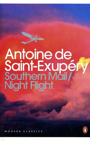 Modern Classics Southern Mail and Night Flight by Antoine de Saint-Exupéry