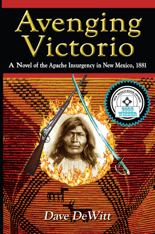 Avenging Victorio: The Apache Insurgency in New Mexico, 1881  by  Dave DeWitt