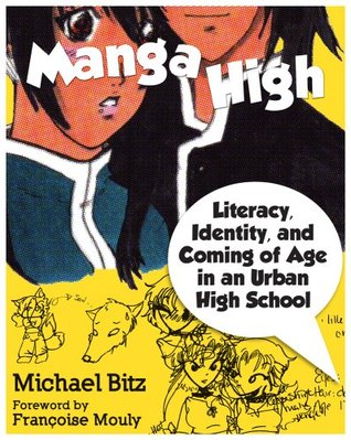 Manga High: Literacy, Identity, And Coming Of Age In An Urban High School