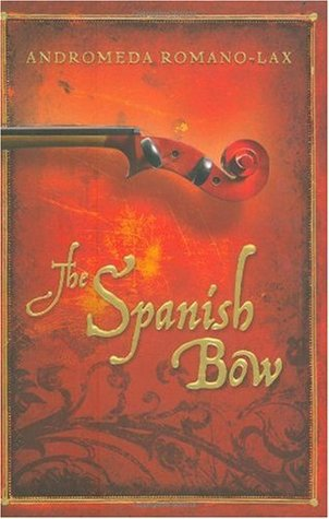 The Spanish Bow by Andromeda Romano-Lax