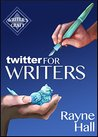 Twitter for Writers (Writer's Craft)