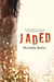 Jaded by Michelle Bellon