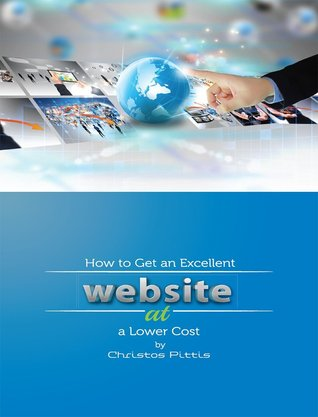 How to Get an Excellent Website at a Lower Cost by Christos Pittis