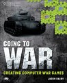 Going to War: Creating Computer War Games, 1st Edition