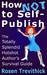 How Not to Self-Publish - The Totally Splendid Hotshot Author... by Rosen Trevithick